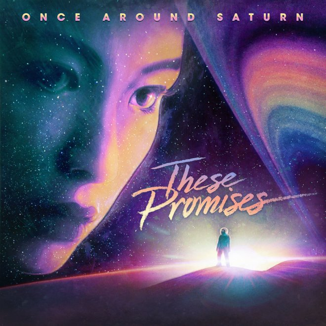 Once Around Saturn-These Promises