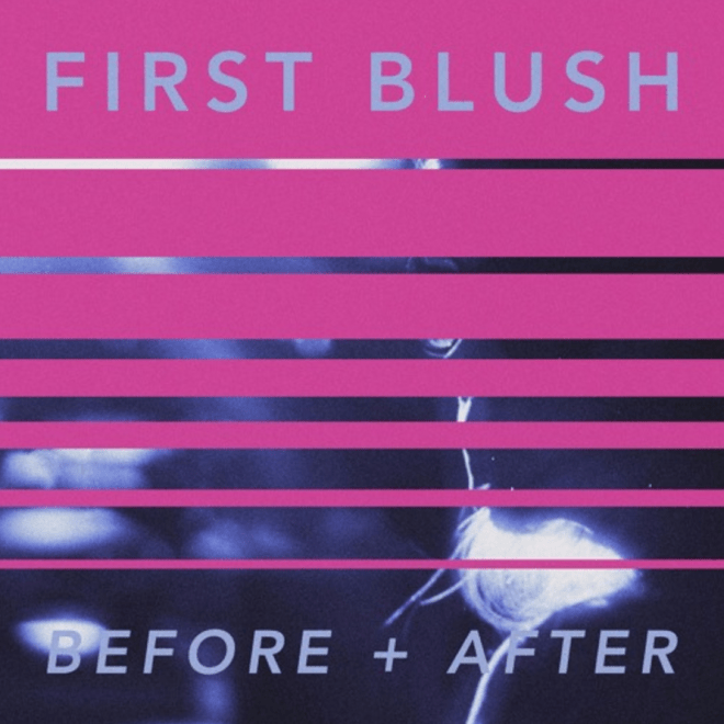 First Blush-Before and After