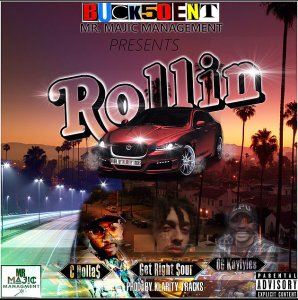 BUCK50ENT Presents Rollin featuring C Dolla, Get Right Sour and OG Kaylyles