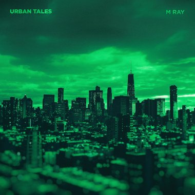 M Ray Delivers Moody, Dark Experimental Electronic Album, Urban Tales