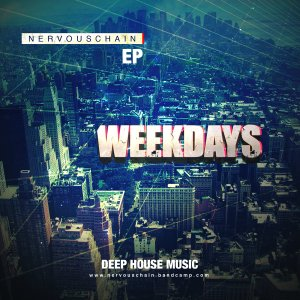 Nervouschain Releases Jammin' New Electronic Project, Weekdays