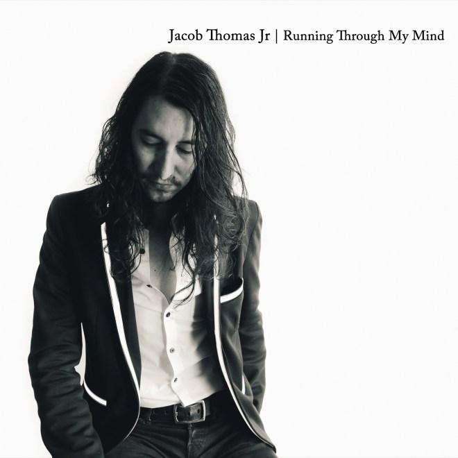 Jacob Thomas Jr-Running Through My Mind