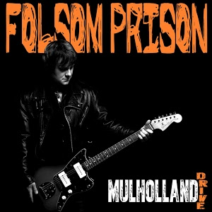 Mulholland Drive Rocks Hard On Energetic New Single, Folsom Prison