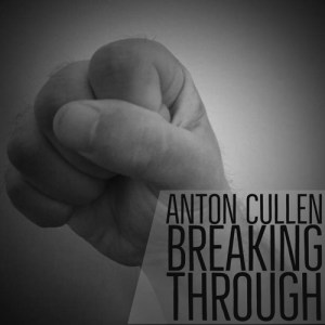 Anton Cullen Is Back! Breaking Through EP Now Available