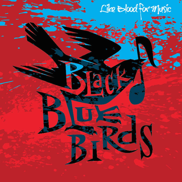 Black Bluebirds-Love Kills Slowly