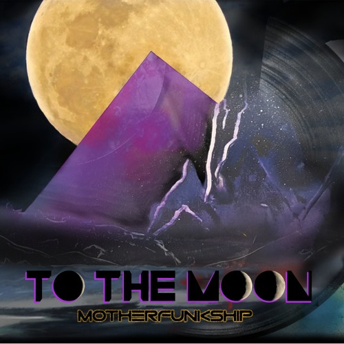 MotherFunkShip - To The Moon