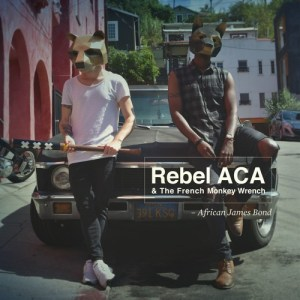 Rebel ACA & The French Monkey Wrench Deliver Musicality, Vintage Vibes on New Single, African James Bond
