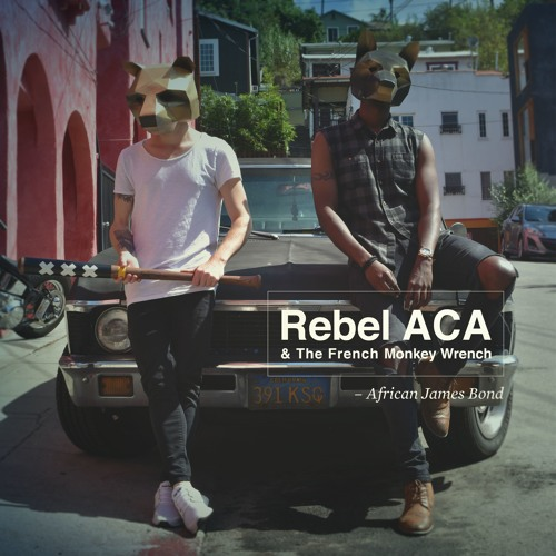 Rebel ACA and French Monkey Wrench-African James Bond