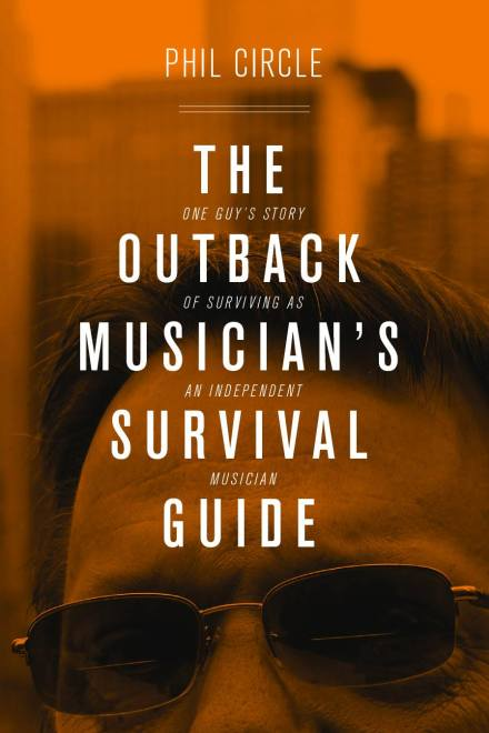 Phil Circle-The Outback Musicians Survival Guide