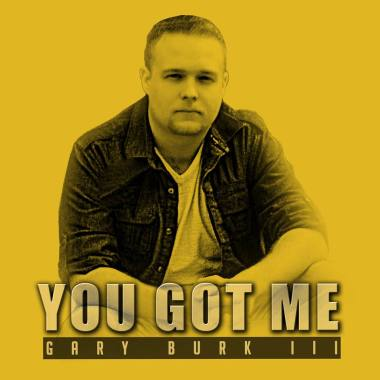 Gary Burk III-You Got Me