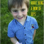 3 Great Things About Being a Mom of Boys