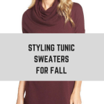 Styling Tunic Sweaters for Fall: Tips & Outfit Formulas