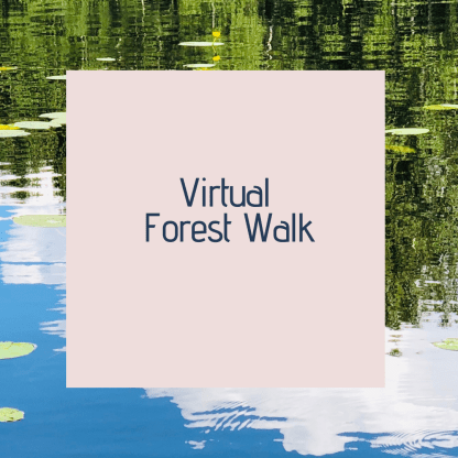 Virtual forest walk