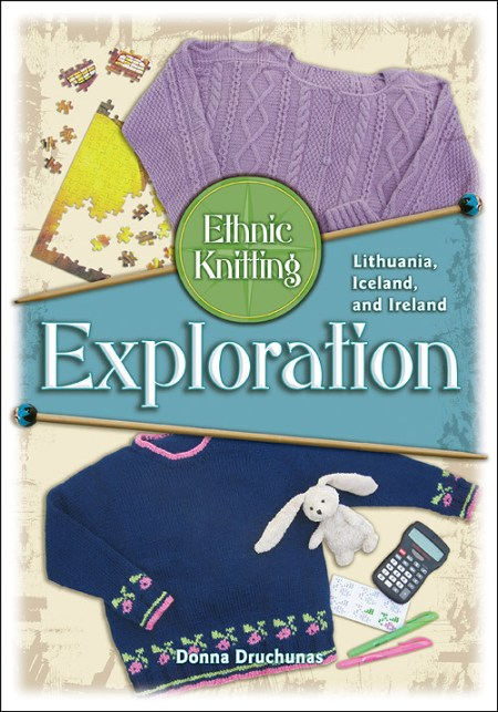 Ethic Knitting Exploration, Lithuania Iceland and Ireland by Druchunas