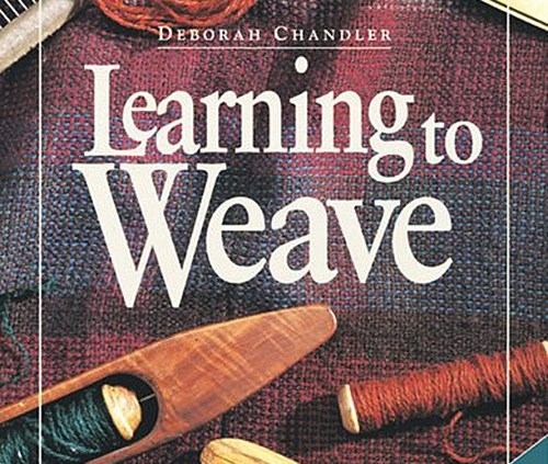 Learning to Weave by Deborah Chandler