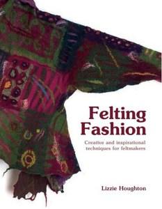 Felting Fashion by Lizzie Houghton