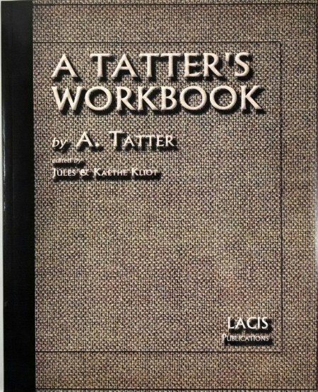 A Tatter's Workbook by A. Tatter Edited by Jules & Kathe Kliot