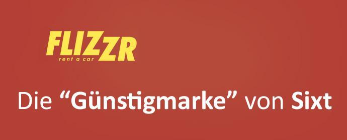 FLIZZR - Sixt expandiert im Günstigsegment