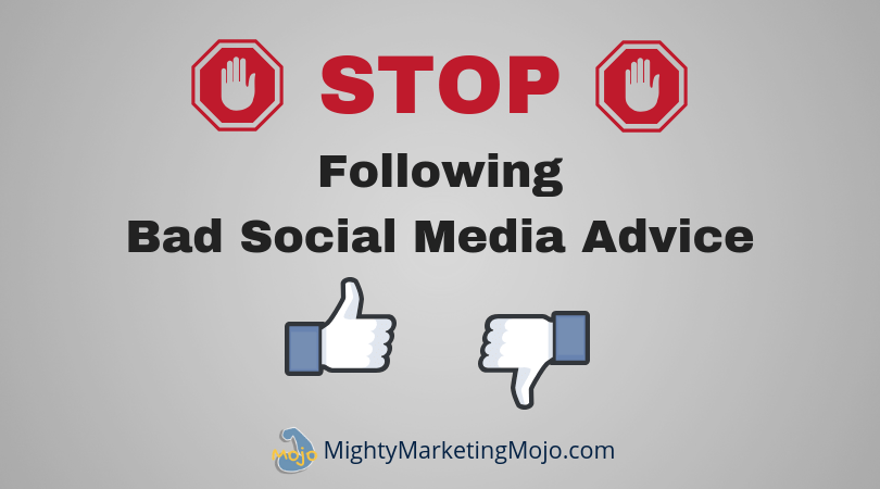 Mighty Marketing Mojo Solopreneurs Stop Following Bad Social Media Advice