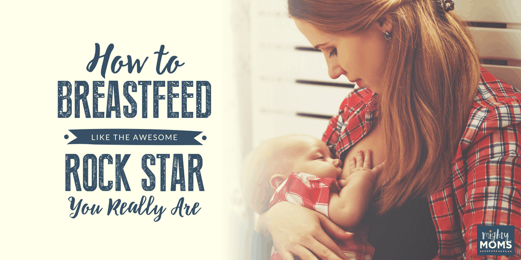 A simple guide to breastfeed like a rock star - MightyMoms.club