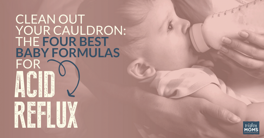 Clean Out Your Cauldron: The 4 Best Baby Formulas for Acid Reflux - MightyMoms.club