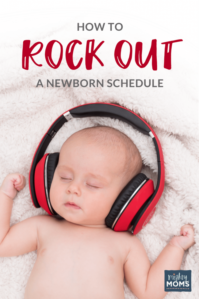How to Rock Out a Newborn Schedule - MightyMoms.club