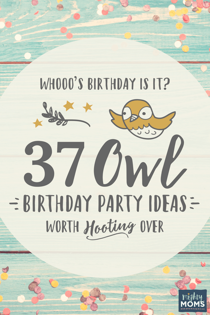 37 Owl Birthday Party Ideas   MightyMoms.club