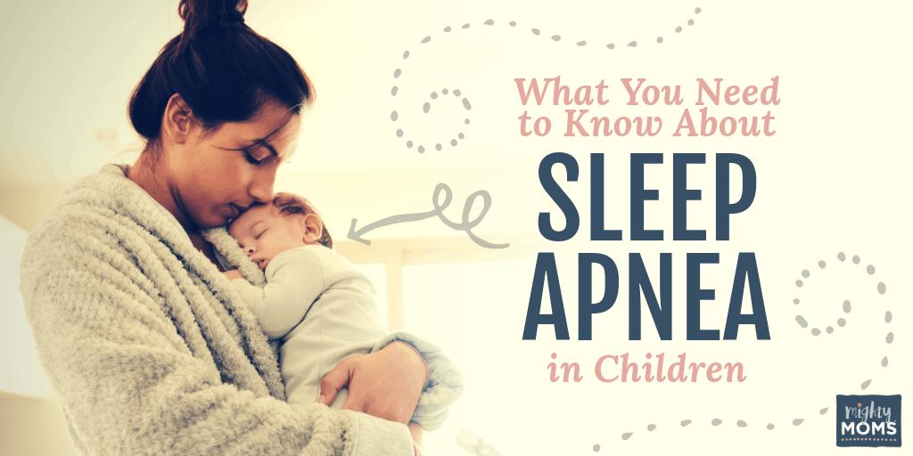 Facts on Sleep Apnea in Children - MightyMoms.club