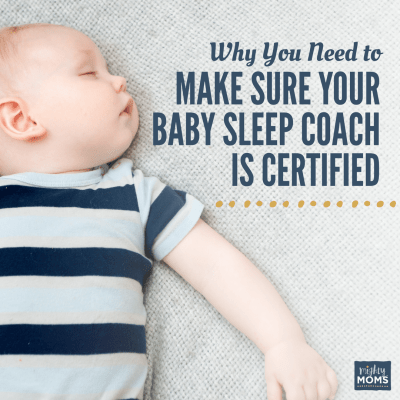 Why You Need to Make Sure Your Baby Sleep Coach is Certified