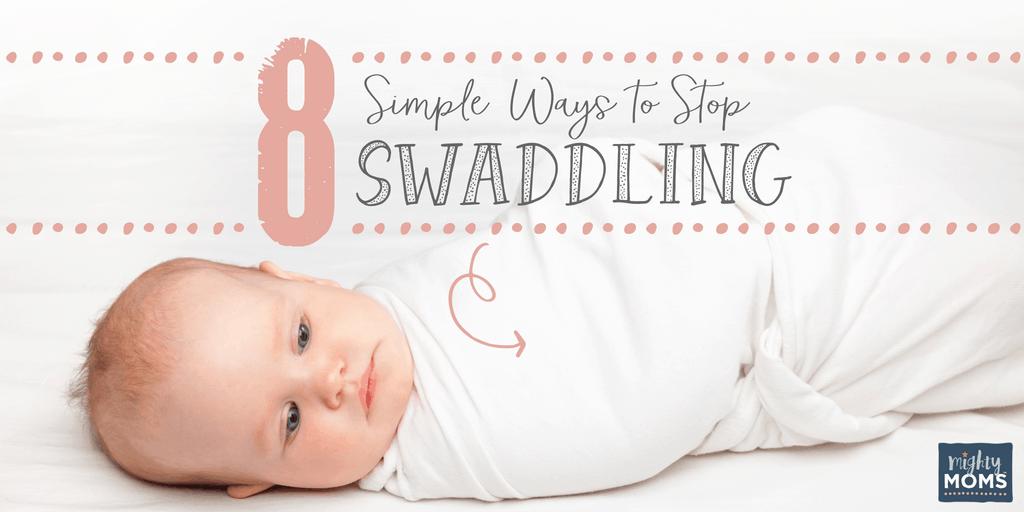 Easy Ways to Stop Swaddling - MightyMoms.club