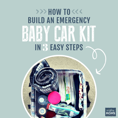 How to Build an Emergency Baby Car Kit in 3 Easy Steps