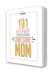 101 Ways to Be an Awesome Mom