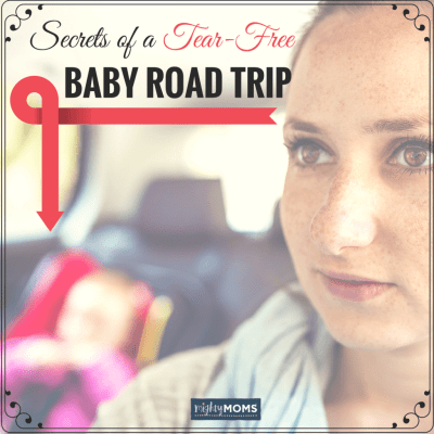 The Secret to a Tear-Free Baby Road Trip {Free Packing Printable!}