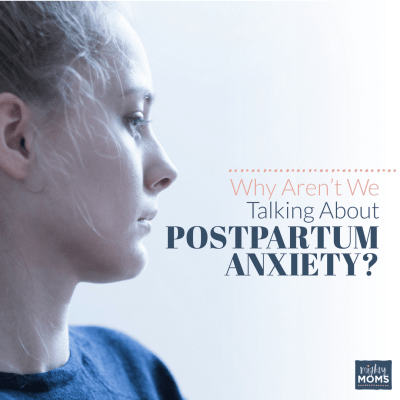 Why Aren't We Talking About Postpartum Anxiety? {Free Printable!}