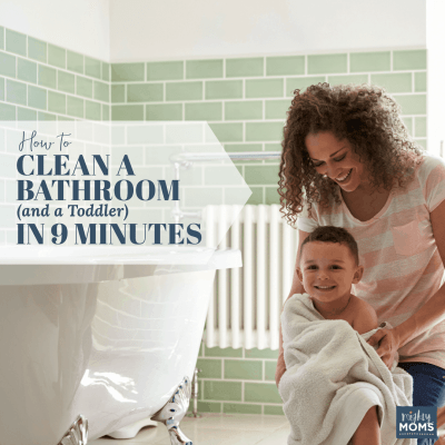 How to Clean a Bathroom (And a Toddler) in 9 Minutes