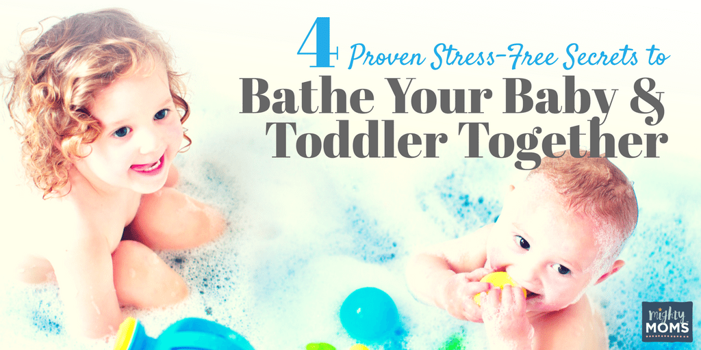 4 Proven Stress-Free Secrets to Bathe Your Baby & Toddler Together - Mightymoms.club