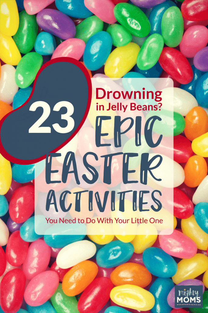 23 Epic Easter Activities You Need to Do with Your Little One - MightyMoms.club