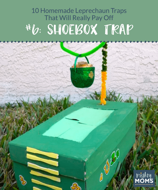 10 Homemade Leprechaun Traps That Will Really Pay Off - MightyMoms.club