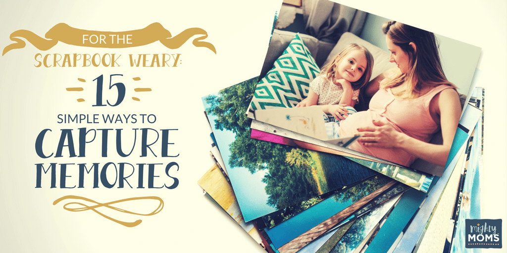 For The Scrapbook Weary 15 Simple Ways To Capture Memories The