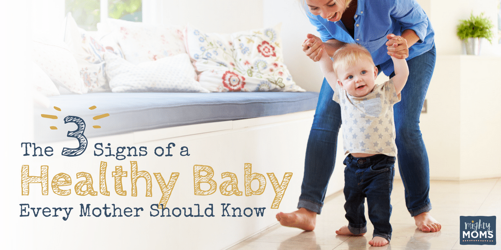 The 3 Signs of a Healthy Baby Every Mother Should Know - MightyMoms.club