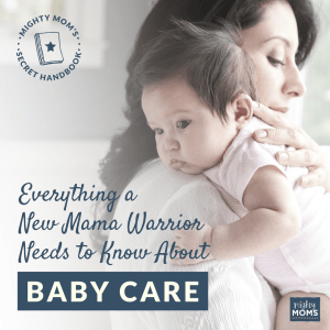 Everything a New Mama Warrior Needs to Know About Baby Care