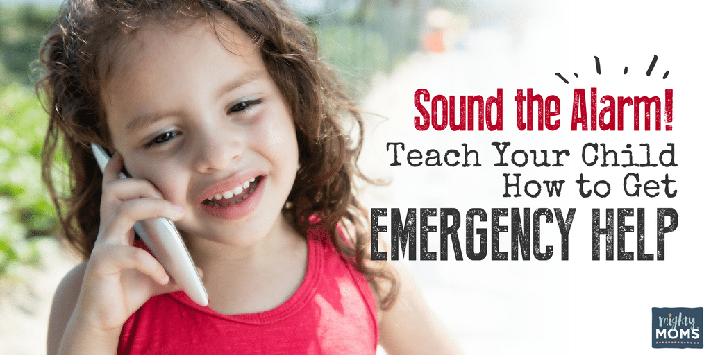 Sound the Alarm! How to Teach Your Child How to Get Emergency Help - MightyMoms.club