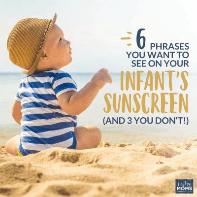 6 Phrases You Want to See on Your Infant Sunscreen (and 3 You Don't!)