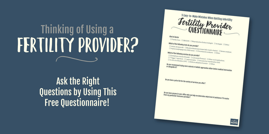 Free Printable with all the questions you should ask your fertility provider - MightyMoms.club