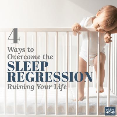 4 Ways to Overcome the Sleep Regression Ruining Your Life {Freebie!}