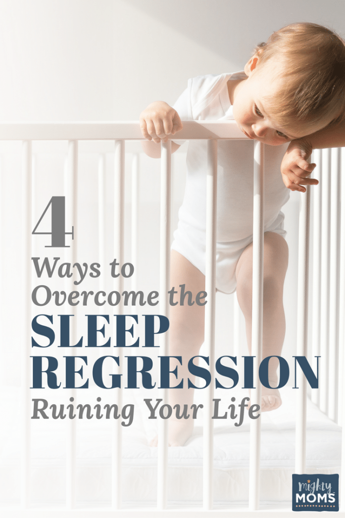 4 Ways to Overcome the Sleep Regression Ruining Your Life - MightyMoms.club