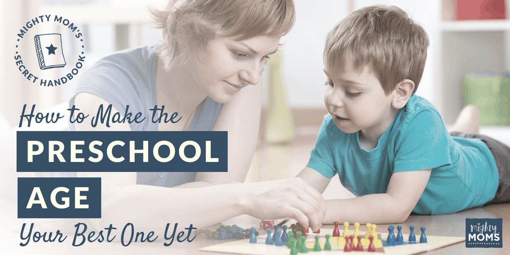 How to Make the Preschool Age the Best One Yet - MightyMoms.club