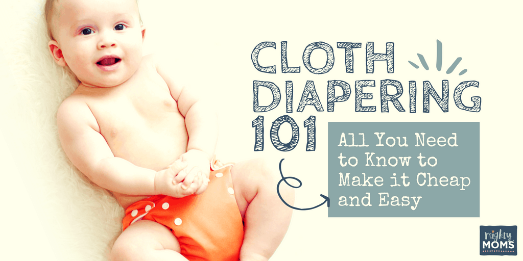 a7f028c8d610 Cloth Diapering 101  All You Need To Know to Make it Cheap and Easy ...
