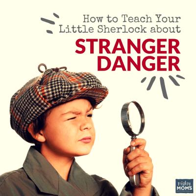 How to Teach Your Little Sherlock about Stranger Danger