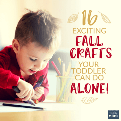16 Exciting Fall Crafts Your Toddler Can Do ALONE!